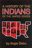 A History of the Indians of the United States 9780806118888