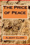 The Price of Peace, Albert Clark, 1475298889