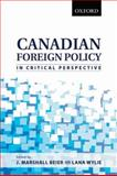 Canadian Foreign Policy in Critical Perspective, Beier, J. Marshall and Wylie, Lana, 0195428889