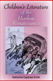 Children's Literature of the Harlem Renaissance, Smith, Katharine Capshaw, 0253218888