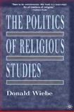The Politics of Religious Studies 9780312238889