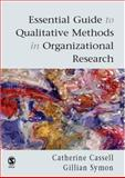 Essential Guide to Qualitative Methods in Organizational Research 9780761948889