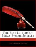 The Best Letters of Percy Bysshe Shelley, Percy Bysshe Shelley, 1142928888