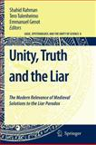 Unity, Truth and the Liar : The Modern Relevance of Medieval Solutions to the Liar Paradox, , 9048178886