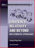 Eistein's Relativity and Beyond : New Symmetry Approaches, Hsu, Jong-Ping, 9810238886