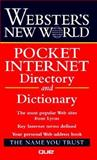 Webster's New World Pocket Internet Directory and Dictionary, Bryan Pfaffenberger, 0028618890