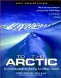 To the Arctic, Steven B. Young, 0471078891