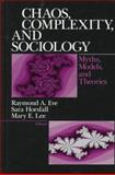 Chaos, Complexity, and Sociology : Myths, Models, and Theories, , 0761908897
