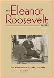 The Eleanor Roosevelt Papers : The Human Rights Years, 1945-1948, Roosevelt, Eleanor, 0813928893