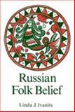 Russian Folk Belief, Ivantis, Linda J., 0873328892