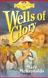 Wells of Glory, Mary McReynolds, 0891078894