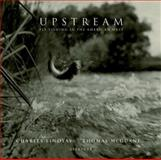 Upstream, Charles Lindsay and Thomas McGuane, 0893818895