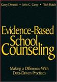 Evidence-Based School Counseling : Making a Difference with Data-Driven Practices, Dimmitt, Carey, 1412948894