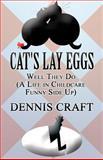 Cat's Lay Eggs, Dennis Craft, 1462688896