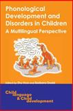 Phonological Development and Disorders in Children : A Multilingual Perspective, , 1853598895