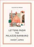 Letters from the Palazzo Barbaro, Henry James, 1908968893
