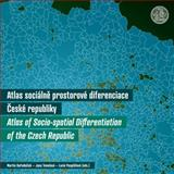 Atlas of Socio Spatial Differentiation of the Czech Republic, , 8024618893