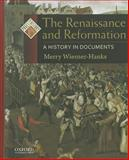 The Renaissance and Reformation : A History in Documents, Wiesner-Hanks, Merry E., 0195308891
