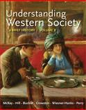 Understanding Western Society Vol. 2 : A Brief History, McKay, John P. and Hill, Bennett D., 0312668899