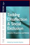 Tackling Disaffection and Social Exclusion, Annette Hayton and Ann Hodgson, 0749428899