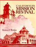 California's Mission Revival, Weitze, Karen, 0912158891