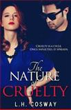 The Nature of Cruelty, L.H Cosway, 1489578897