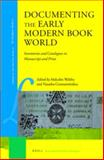 Documenting the Early Modern Book World : Inventories and Catalogues in Manuscript and Print, , 9004258892
