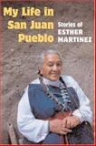 My Life in San Juan Pueblo 9780252028892
