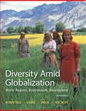 Diversity amid Globalization : World Regions, Environment, Development Plus MasteringGeography with EText -- Access Card Package, Lester Rowntree, Martin Lewis, Marie Price, William Wyckoff, 0321948890