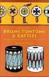 How to Make Drums, Tomtoms and Rattles, Bernard S. Mason, 0486218899