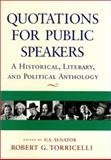 Quotations for Public Speakers : A Historical, Literary and Political Anthology, , 0813528895