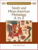 South and Meso-American Mythology a to Z, Ann Bingham, 0816048894