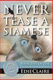 Never Tease a Siamese, Edie Claire, 1477518894