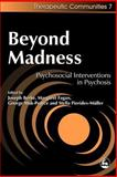 Beyond Madness : Psychosocial Interventions in Psychosis, , 1853028894