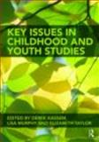 Childhood and Youth Studies : Critical Issues, Kassem, Derek, 0415468892