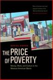 The Price of Poverty - Money, Work, and Culture in the Mexican-American Barrio, Dohan, Daniel, 0520238893
