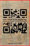 Folk Culture in the Digital Age : The Emergent Dynamics of Human Interaction, , 0874218896