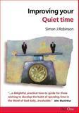 Improving Your Quiet Time, Simon J. Robinson, 0902548891