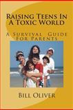 Raising Teens in a Toxic World, Bill Oliver, 1482078899