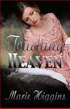 Touching Heaven, Marie Higgins, 1494268892