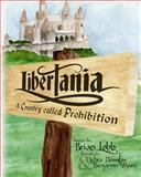Libertania: a Country Called Prohibition, Brian Lobb, 1497548896