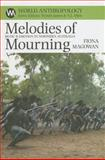 Melodies of Mourning : Music and Emotion in Northern Australia, Magowan, Fiona, 1930618891