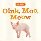 Oink, Moo, Meow, Sterling Publishing Co., Inc., 140279889X