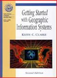 Getting Started with Geography, Clarke, Keith C., 0139238891