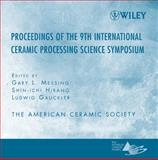 Proceeding of the 9th International Ceramic Processing Science Symposium, Messing, Gary L. and Hirano, Shin-ichi, 0470108894