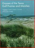 Grasses of the Texas Gulf Prairies and Marshes, Hatch, Stephan L. and Schuster, Joseph L., 0890968896