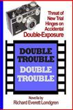 Double Trouble, Richard Londgren, 1500178896