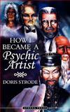 How I Became A Psychic Artist, Doris Strode, 184401889X