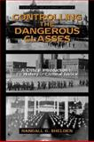 Controlling the Dangerous Classes 9780205318896
