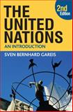 The United Nations : An Introduction, Gareis, Sven Bernhard and Varwick, Johannes, 0230208894